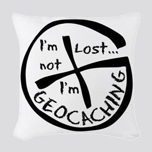 Im Not Lost...Im Geocaching Woven Throw Pillow