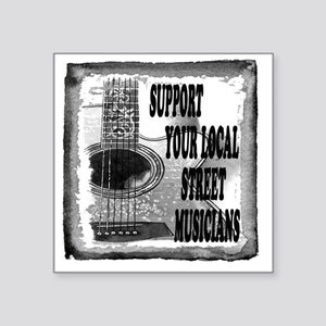 "Support Street Musicians Square Sticker 3"" x 3"""