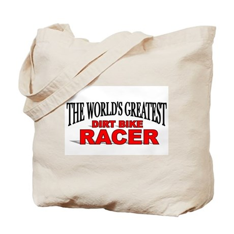 """The World's Greatest Dirt Bike Racer"" Tote Bag"