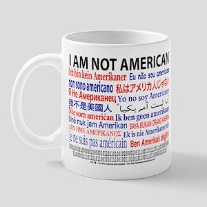 """I am not American"" No flag Mug"