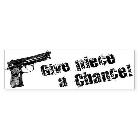 Give Piece a Chance II Bumper Sticker