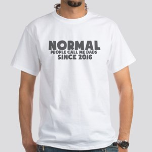normal people call me dads since T-Shirt