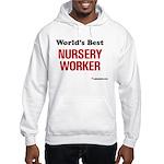 World's Best Nursery Worker Hooded Sweatshirt