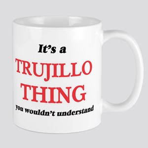 It's a Trujillo thing, you wouldn't u Mugs