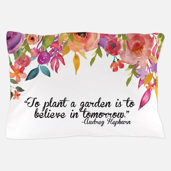 Plant a Garden and believe Pillow Case