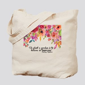 Plant a Garden and believe Tote Bag