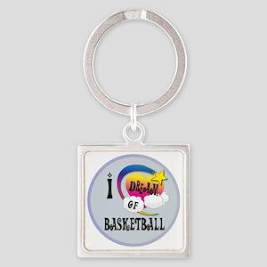 I Dream of Basketball Square Keychain