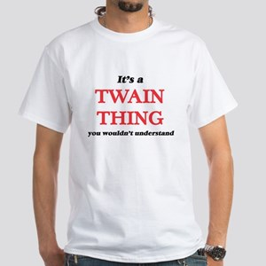 It's a Twain thing, you wouldn't u T-Shirt