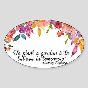 Plant a Garden and believe Sticker