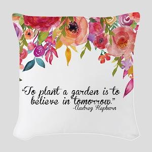 Plant a Garden and believe Woven Throw Pillow