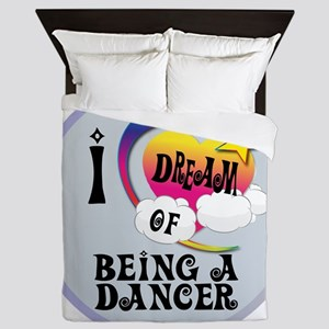 I Dream of Being a Dancer Queen Duvet