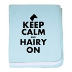 Keep Calm and Hairy On baby blanket