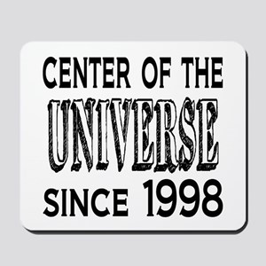 Center of the Universe Since 1998 Mousepad