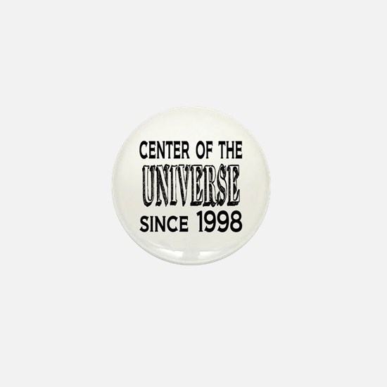 Center of the Universe Since 1998 Mini Button