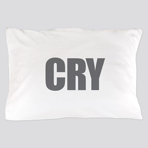 Cry Pillow Case