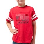 I Promise to Love my Soldier Youth Football Shirt