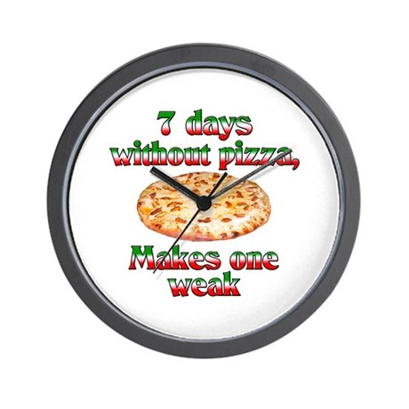 Seven Days Without Pizza Wall Clock