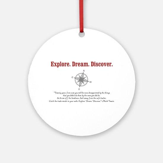Explore. Dream. Discover. Ornament (Round)