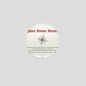 Explore. Dream. Discover. Mini Button