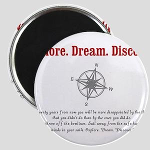 Explore. Dream. Discover. Magnet