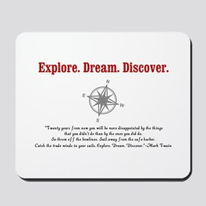 Explore. Dream. Discover. Mousepad