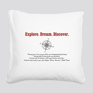 Explore. Dream. Discover. Square Canvas Pillow