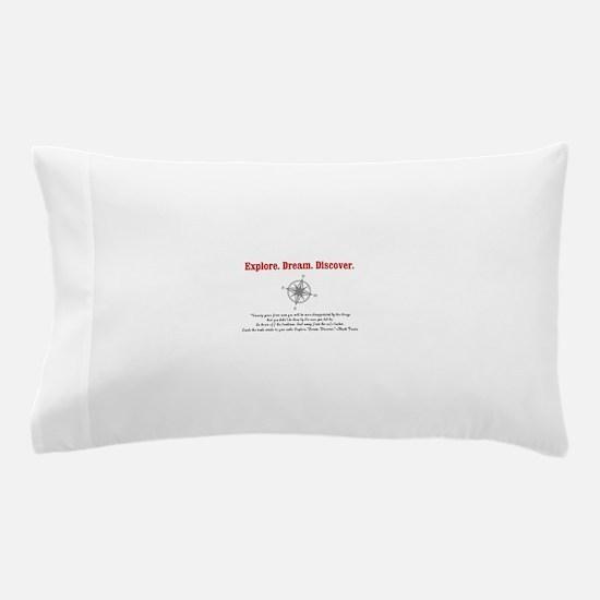 Explore. Dream. Discover. Pillow Case
