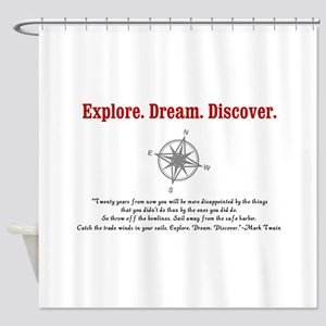 Explore. Dream. Discover. Shower Curtain