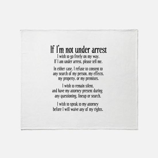 Not Under Arrest Throw Blanket