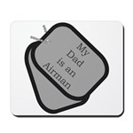 My Dad is an Airman dog tag Mousepad