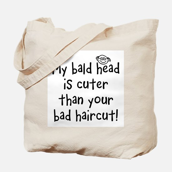 My Bald Head is Cute! Tote Bag