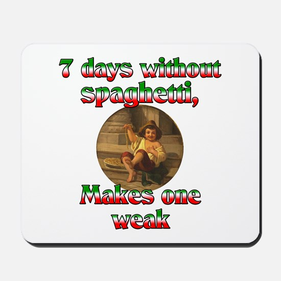 Seven Days Without Spaghetti Mousepad