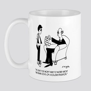 You Won't Have to Worry about Tuition. Mug