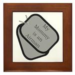 My Mommy is an Airman dog tag Framed Tile