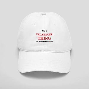 It's a Velasquez thing, you wouldn't u Cap