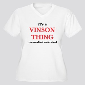 It's a Vinson thing, you wou Plus Size T-Shirt