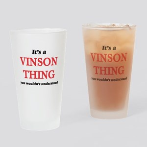 It's a Vinson thing, you wouldn Drinking Glass