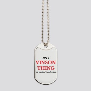 It's a Vinson thing, you wouldn't Dog Tags