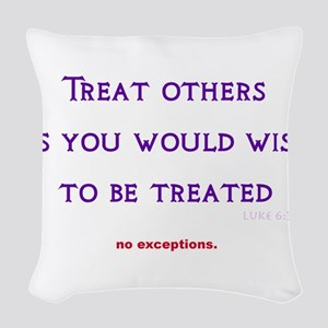 treat others Woven Throw Pillow