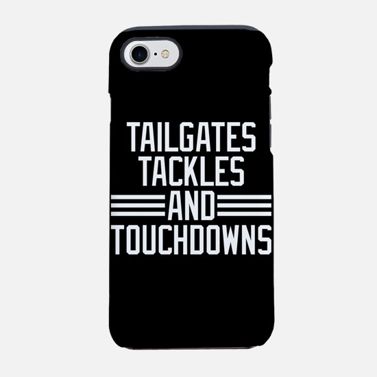 Tailgates Tackles And Touchdow iPhone 7 Tough Case