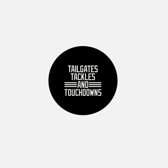 Tailgates Tackles And Touchdowns Mini Button
