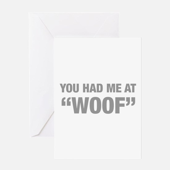 you-had-me-at-woof-HEL-GRAY Greeting Card