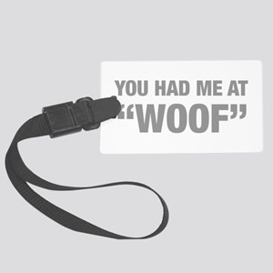 you-had-me-at-woof-HEL-GRAY Luggage Tag