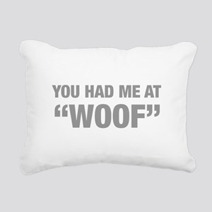 you-had-me-at-woof-HEL-GRAY Rectangular Canvas Pil