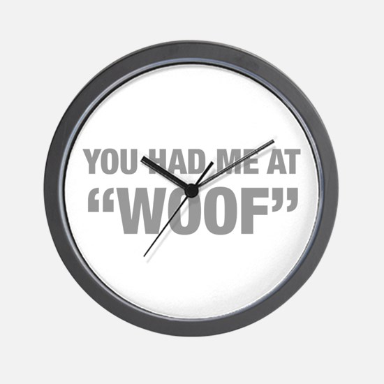 you-had-me-at-woof-HEL-GRAY Wall Clock