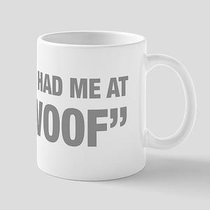 you-had-me-at-woof-HEL-GRAY Mug