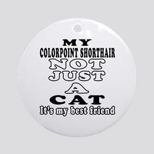 Colorpoint Shorthair Cat Designs Ornament (Round)