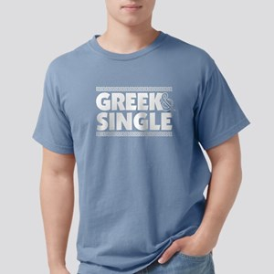GREEK-AND-SINGLE Mens Comfort Colors Shirt