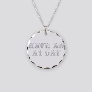 have-an-A1-day-max-gray Necklace