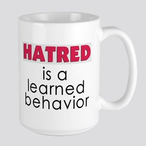 Hatred is learned Large Mug